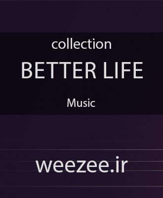 دانلود موسیقی بکگراند Better Life - سایت ویزی